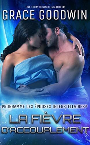 La Fièvre d'Accouplement (Programme des Epouses Interstellaires t. 10) (French Edition)