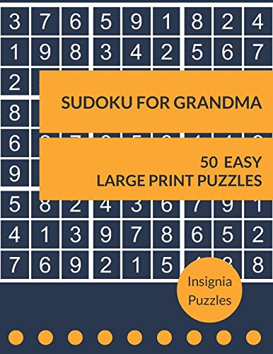 Sudoku For Grandma 50 Easy Large Print Puzzles: One Puzzle Per Page