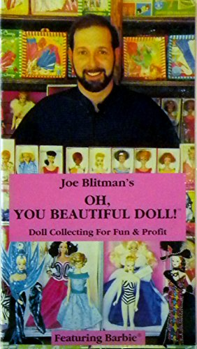 Joe Blitman's Oh You Beautiful Doll! Doll Collecting for Fun & Profit, Featuring Barbie