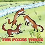 The Foxes Three, Emery G. Petras, 1449028268