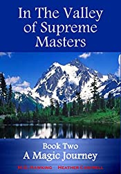 In The Valley of Supreme Masters - A Magic Journey (The Greatest Knowledge of the Ages Book 2)