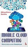 Read Online Mobile Cloud Computing: Principles and Paradigms Reader