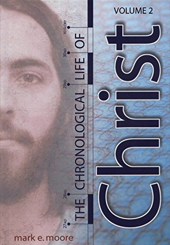 The Chronological Life of Christ (Vol 2) (The Story Of Our Lives Mark Strand)