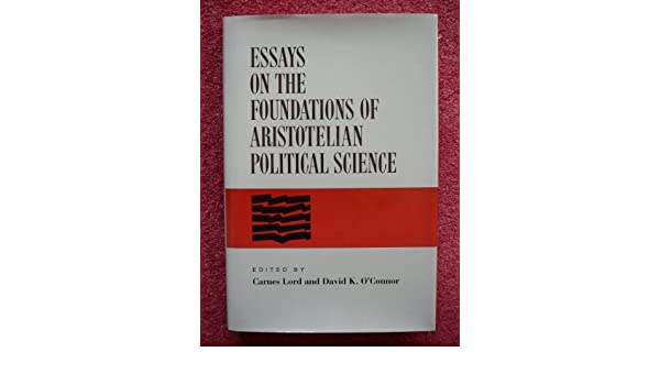 Essays on the Foundations of Aristotelian Political Science