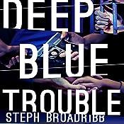 Deep Blue Trouble | Steph Broadribb