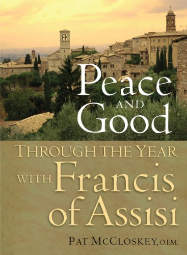 Peace and Good: Through the Year with Francis of Assis cover