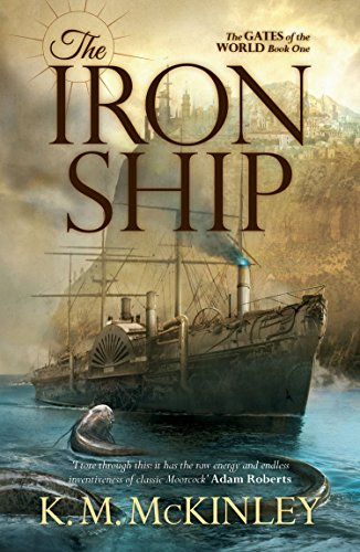 The Iron Ship (The Gates of the World Book 1)