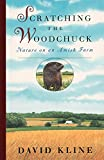 img - for Scratching the Woodchuck: Nature on an Amish Farm book / textbook / text book