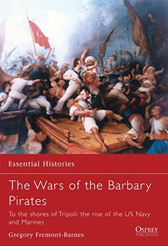 The Wars of the Barbary Pirates: To the shores of Tripoli: the rise of the US Navy and Marines (Essential Histories) by Gregory Fremont-Barnes - Mall Great Fremont
