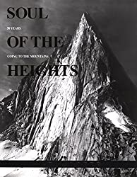Soul of the Heights: 50 Years Going To The Mountains (Falcon Guides)