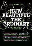 How Beautiful the Ordinary: Twelve St...