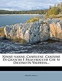 Ninne-Nanne, Cantilene, Canzone Di Giuochi e Filastrocche Che Si Dicono in Valdelsa..., Orazio Bacci, 1273362039