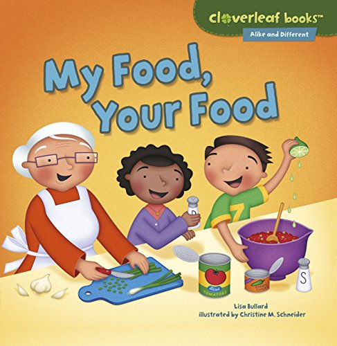 My Food, Your Food (Cloverleaf Books - Alike and Different)