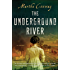 The Underground River: A Novel