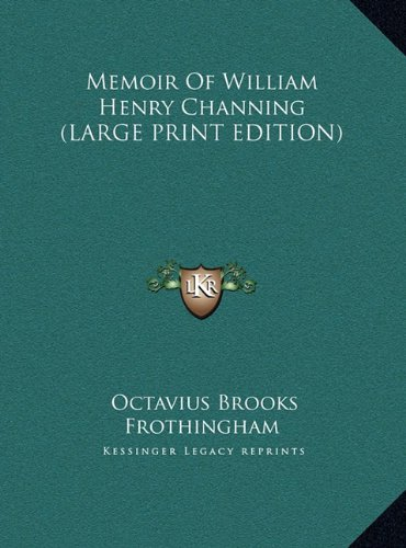 Read Online Memoir Of William Henry Channing (LARGE PRINT EDITION) pdf