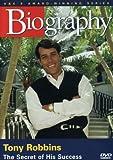 Biography - Tony Robbins: The Secret of His Success