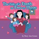 The Tale of a Tooth or Two or Three, Mary Ann Grasso, 1426979568