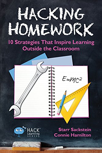 Hacking Homework: 10 Strategies That Inspire Learning Outside the Classroom (Hack Learning Series Book 8) (English Edition)