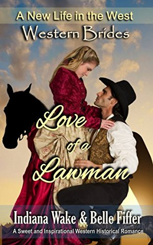 Download Western Brides: Love of a Lawman: A Sweet and Inspirational Western Historical Romance (A New Life in the West) pdf