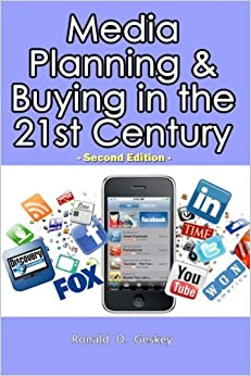Media Planning & Buying in the 21st Century: Second Edition by Mr Ronald D. Geskey Sr. (2013-01-24)