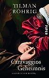 Caravaggios Geheimnis: Historischer Roman