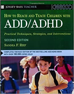 How To Reach And Teach Children with ADD / ADHD: Practical ...