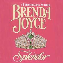 Splendor Audiobook by Brenda Joyce Narrated by Marian Hussey