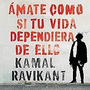 Amate como si tu vida dependiera de ello [Love Yourself Like Your Life Depends on It] (Spanish edition)