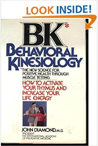BK: Behavioral Kinesiology--How to Activate Your Thymus and Increase Your Life Energy