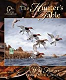 The Hunter's Table, Ducks Unlimited, Favorite Recipes Press, 0871975483
