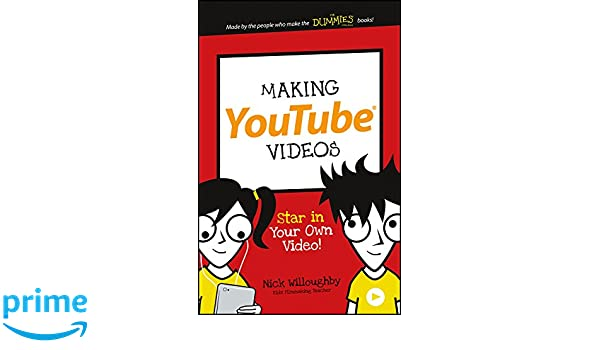 Making YouTube Videos: Star in Your Own Video! Dummies Junior: Amazon.es: Nick Willoughby: Libros en idiomas extranjeros