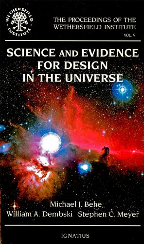 Science and Evidence for Design in the Universe (The Proceedings of the Wethersfield Institute Vol. 9)