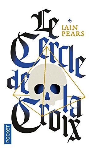 Le Cercle de la croix Poche – 31 mars 2004 Iain PEARS Georges-Michel SAROTTE Pocket 2266088025