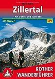Zillertal: mit Gerlos- und Tuxer Tal. 50 Touren. Mit GPS-Tracks (Rother Wanderführer)