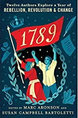 1789: Twelve Authors Explore a Year of Rebellion, Revolution, and Change Kindle Edition