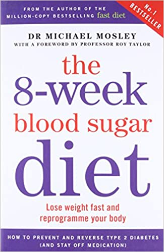 the 8 week blood sugar diet lose weight fast and reprogramme your body amazon co uk michael mosley 9781780722405 books