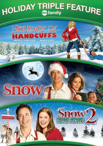 - Holiday in Handcuffs / Snow / Snow 2: Brain Freeze