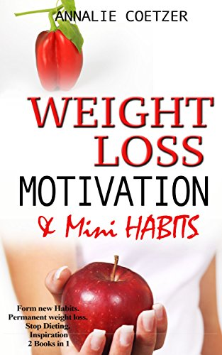 Weight Loss Motivation And Mini Habits Form New Permanent Stop