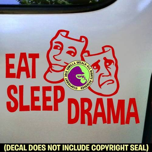- EAT SLEEP DRAMA Actor Acting Club Stage Actress Comedy Tragedy Mask Vinyl Decal Bumper Sticker Car Window Laptop Wall Sign RED