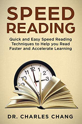 Speed Reading: Easy Speed Reading Techniques to Help You Read Faster and Accelerate Learning (Speed Reading, Accelerated Learning, Improve Memory, Read Faster, Enhance Comprehension)