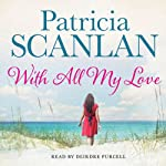 With All My Love | Patricia Scanlan