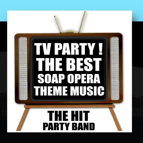 TV Party! The Best Soap Opera Theme Music (Best Theme Parties)