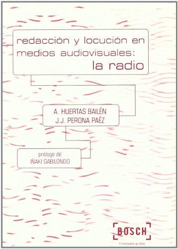 Descargar Libro Redacción Y Locución En Medios Audiovisuales: La Radio: Prólogo De Iñaki Gabilondo A. Huertas Bailén