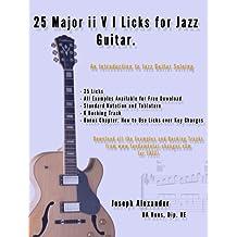 25 Major ii V I Licks for Jazz Guitar. (25 Guitar Licks for... Book 5)