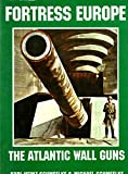 img - for Fortress Euorope: The Atlantic Wall Guns book / textbook / text book