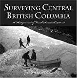 Surveying Central British Columbia: A Photojournal of Frank Swannell, 1920-1928