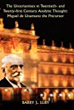 The Uncertainties in Twentieth- and Twenty-first Century Analytic Thought: Miguel de Unamuno the Precursor (Juan De La Cuesta Hispanic Monographs) by Barry J. Luby (2008-09-02)