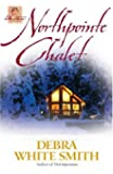 Northpointe Chalet (Austen (Harvest House))