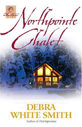 Northpointe Chalet (The Austen Series, Book 4) (Chalet Series)