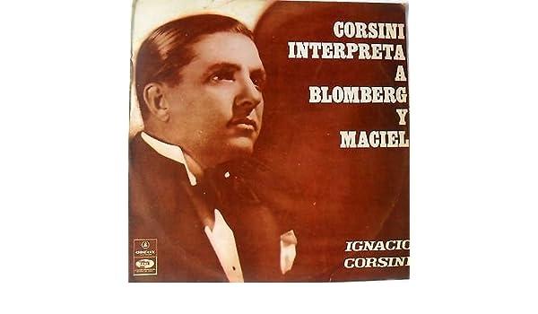 IGNACIO CORSINI-CORSINI INERPRETA A BLOMBERG Y MACIEL ODEON/EMI 1977 VG - IGNACIO CORSINI-CORSINI INERPRETA A BLOMBERG Y MACIEL ODEON/EMI 1977 VG LP/VINYL ...